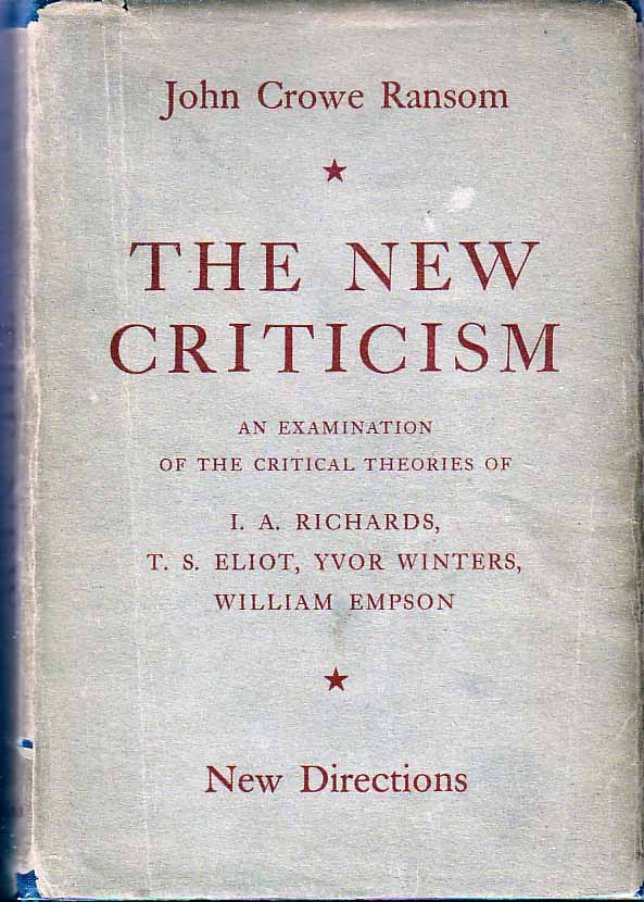 new criticism when i heard a Literature itself: the new criticism and aesthetic experience daniel green i rather than indulging in the lamentations for the passing of the golden age of literary study so frequently to be heard from the old-guard academic critics.