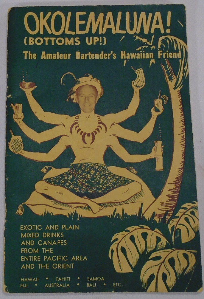 Okolemaluna! Bottoms Up! The Amateur Bartender's Hawaiian Friend by Scotty  GULETZ on Yesterday's Gallery and Babylon Revisited Rare Books
