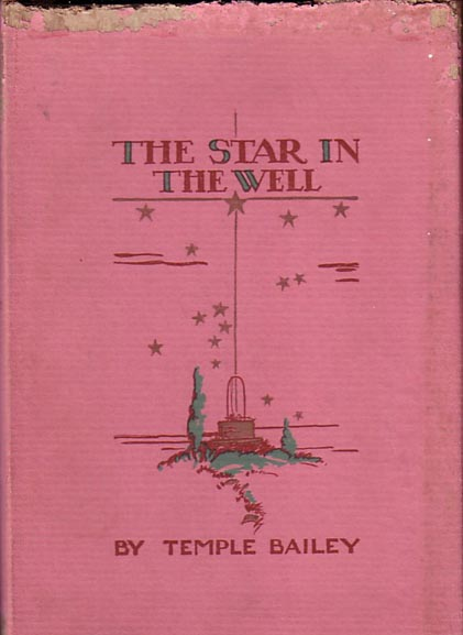 The Star in the Well. A Christmas Story. Temple BAILEY.