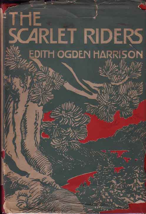 The Scarlet Riders. Edith Ogden HARRISON
