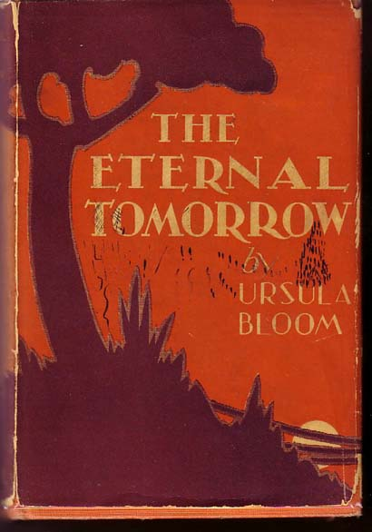 The Eternal Tomorrow. Ursula BLOOM.