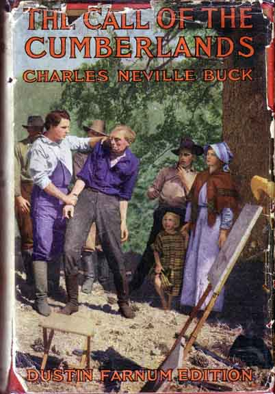 The Call of the Cumberlands. Charles Neville BUCK.