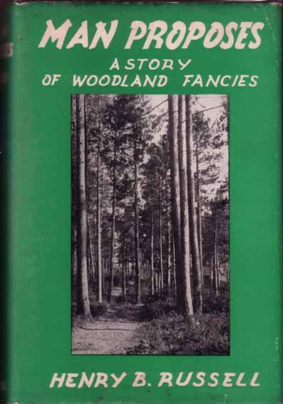 Man Proposes. A Story of Woodland Fancies. Henry B. RUSSELL