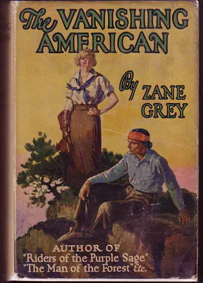 The Vanishing American. Zane GREY