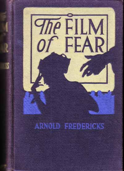 The Film of Fear. Arnold FREDERICKS