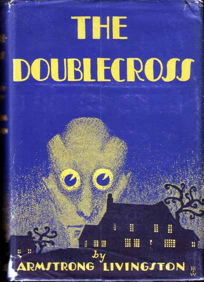 The Doublecross. Armstrong LIVINGSTON.