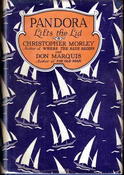 Pandora Lifts the Lid. Christopher MORLEY, Don MARQUIS