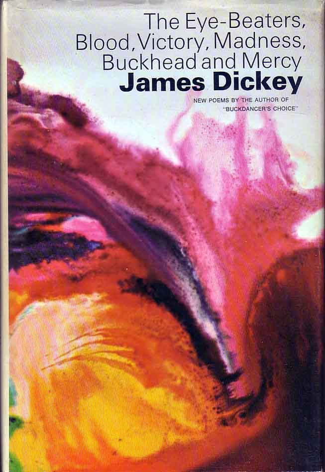 The Eye-Beaters, Blood, Victory, Madness, Buckhead and Mercy. James DICKEY