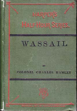 Wassail. Colonel Charles HAMLEY.