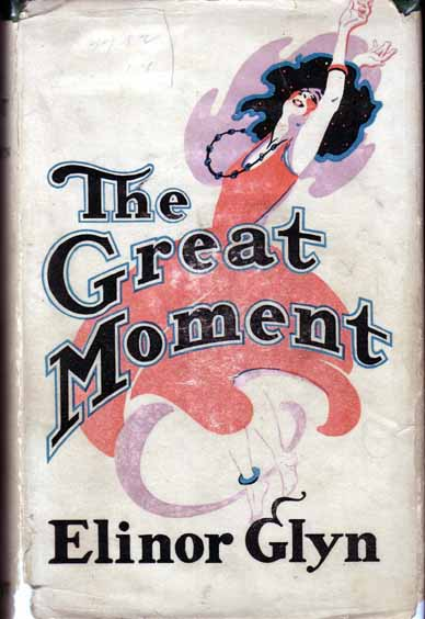 The Great Moment. Elinor GLYN.