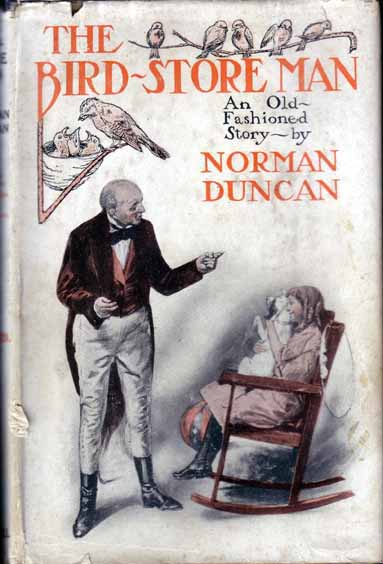 The Bird-Store Man. (PET STORE FICTION). Norman DUNCAN
