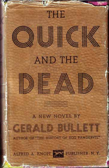 The Quick and the Dead. Gerald BULLETT.