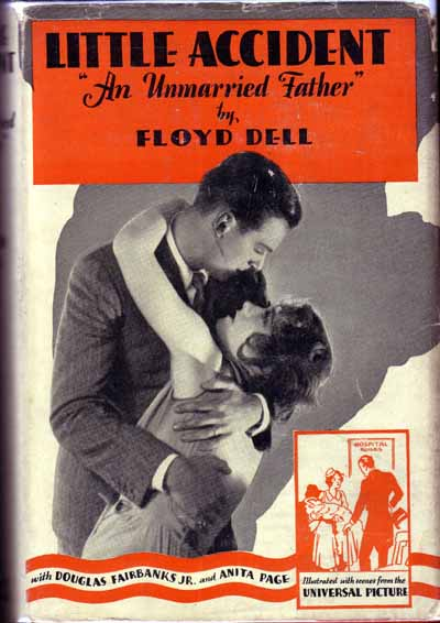 Little Accident (photoplay title of An Unmarried Father). Floyd DELL.