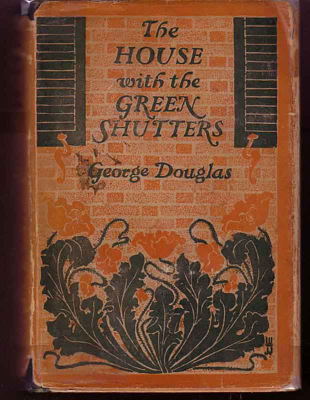 The House With the Green Shutters. George DOUGLAS.