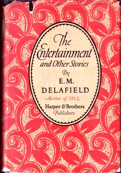 The Entertainment and Other Stories. E. M. DELAFIELD