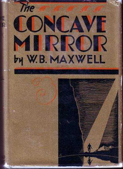 The Concave Mirror. W. B. MAXWELL.