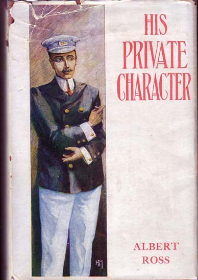 His Private Character. Albert ROSS, Linn Boyd Porter