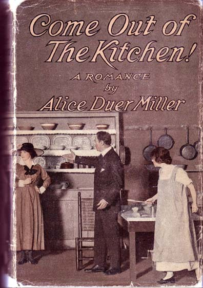 Come Out Of The Kitchen. Alice Duer MILLER