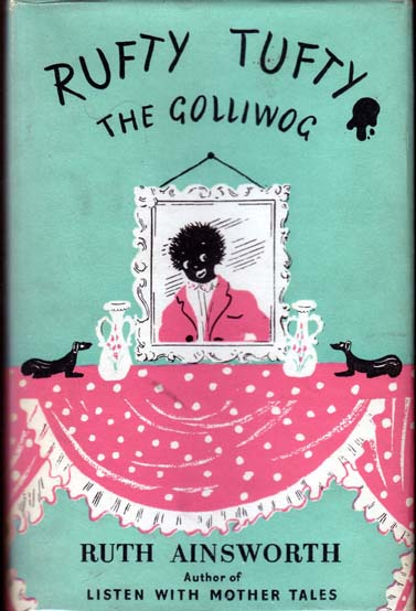 Rufty Tufty The Golliwog . SIGNED. Ruth AINSWORTH