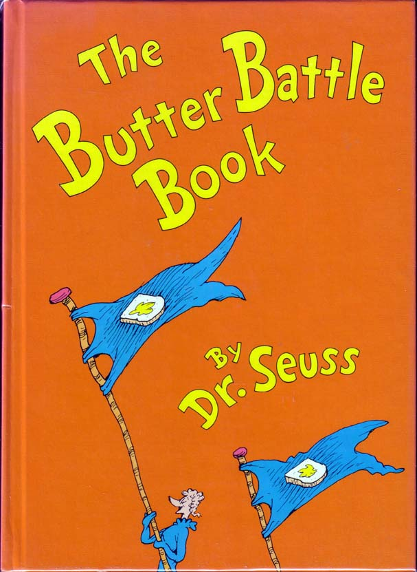 The Butter Battle Book. SEUSS Dr