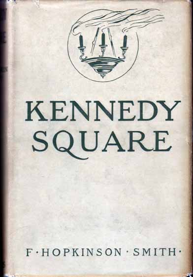 Kennedy Square. F. Hopkinson SMITH.