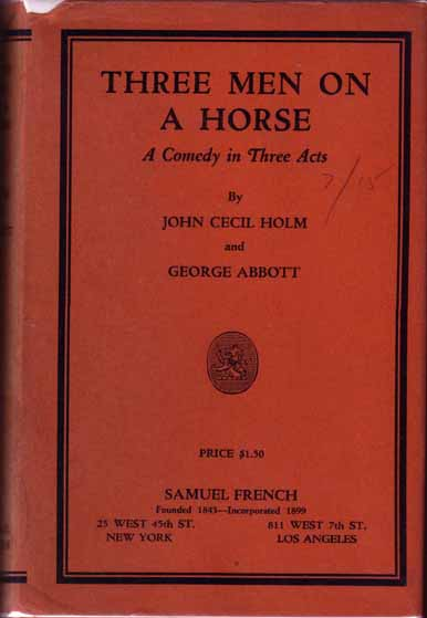 Three Men On A Horse. John Cecil HOLM, George Abbott