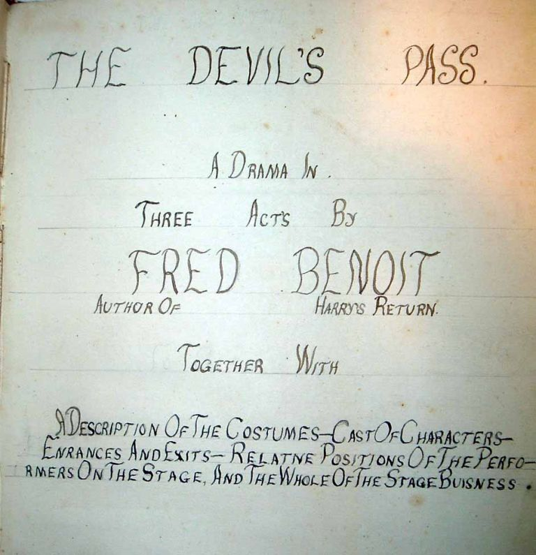 The Devil's Pass. A Drama in Three Acts by Fred Benoit, Author of Harry's Return. [MANUSCRIPT PLAY]. Fred BENOIT.