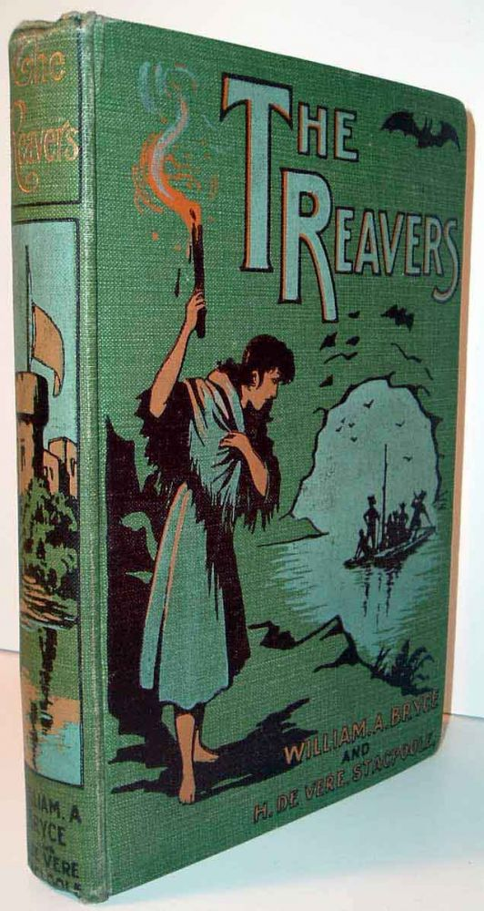 The Reavers, A Tale of Wild Adventure on the Moors of Lorne. Henry De Vere And William A. BRYCE...