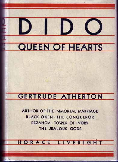 Dido Queen Of Hearts. Gertrude ATHERTON