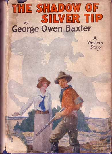 The Shadow of Silver Tip. Max BRAND, George Owen BAXTER