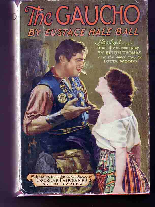 The Gaucho. Eustace Hale BALL.