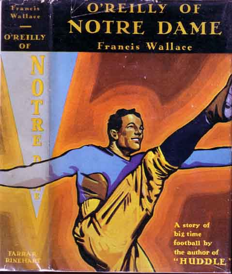 O'Reilly Of Notre Dame. (FOOTBALL NOVEL). Francis WALLACE