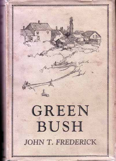Green Bush. John T. FREDERICK.