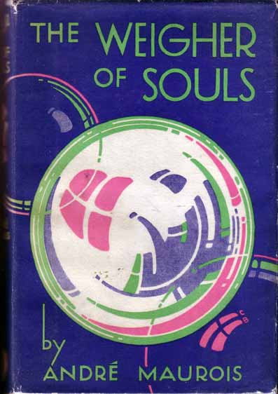 The Weigher Of Souls. Andre MAUROIS