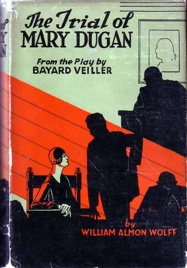 The Trial Of Mary Dugan. William Almon WOLFF.