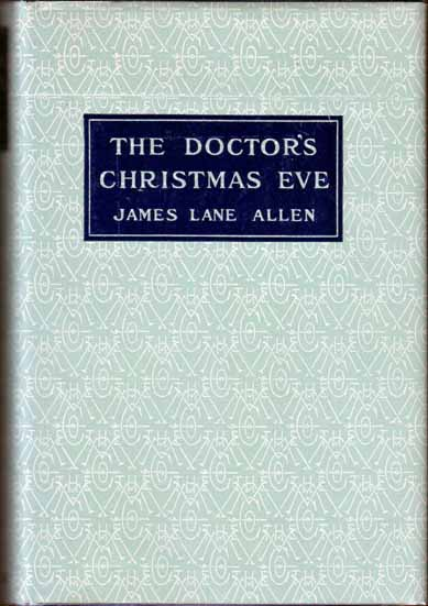 The Doctor's Christmas Eve. James Lane ALLEN.