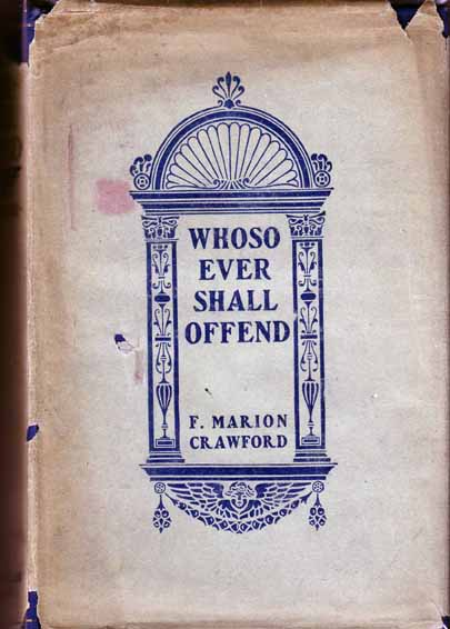 Whosoever Shall Offend. F. Marion CRAWFORD.