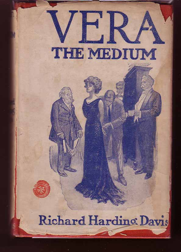 Vera The Medium. Richard Harding DAVIS.