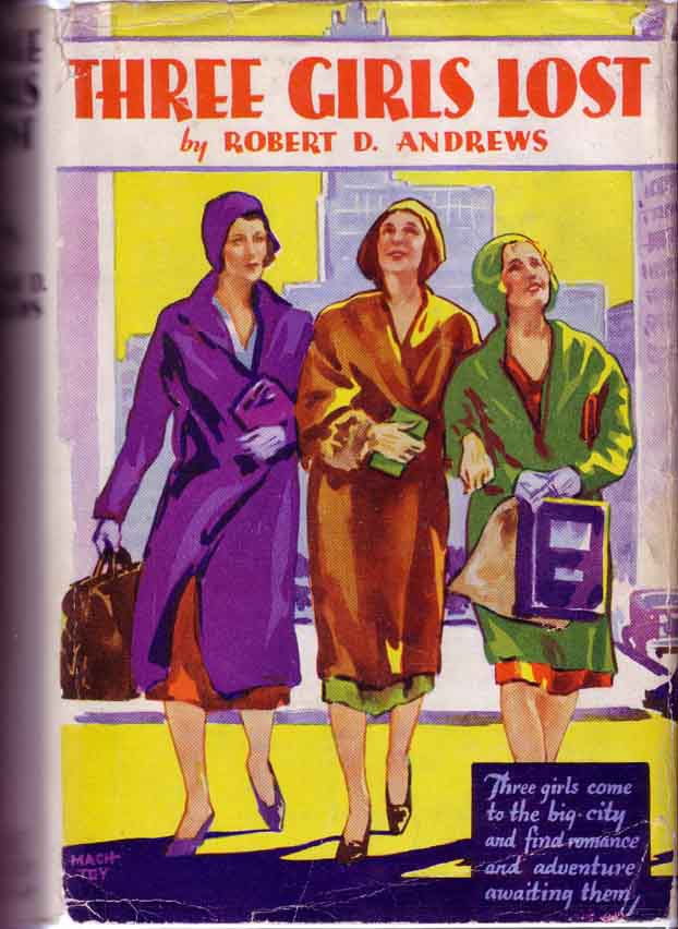 Three Girls Lost. Robert D. ANDREWS.