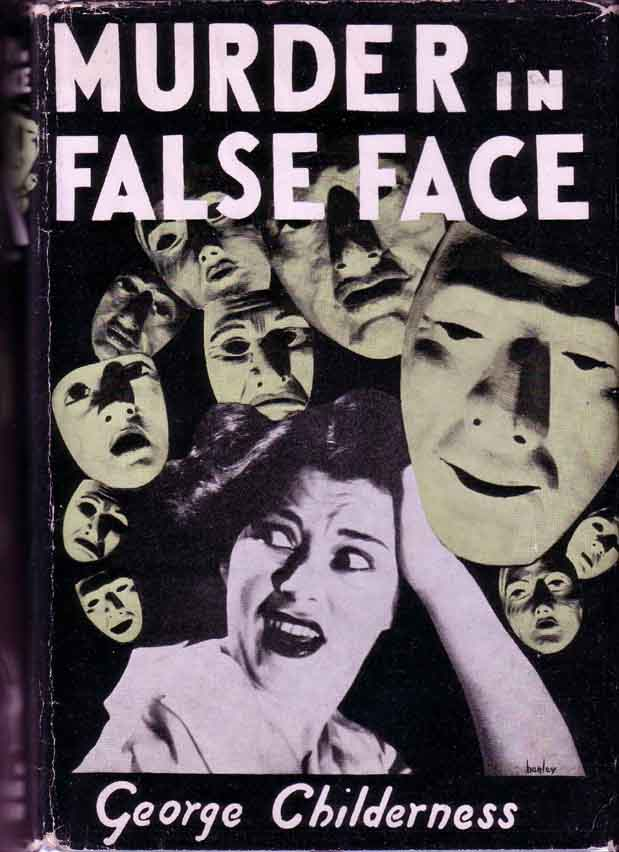 Murder in False Face. George CHILDERNESS