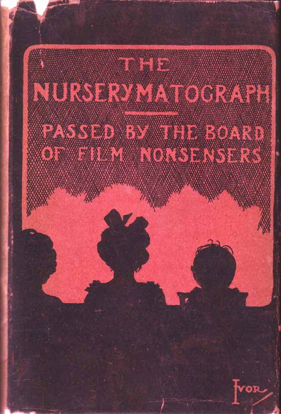 Nurserymatograph by a Lawyer with Interludicrousness by a Parson and Sillystrations by a serjeant-Major. (CINEMA). G. A. T. ALLAN.
