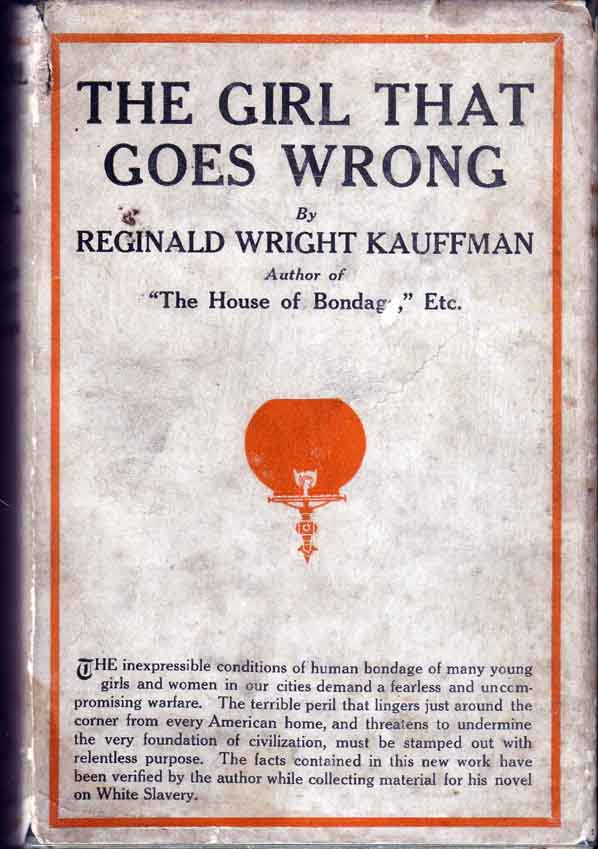 The Girl That Goes Wrong. Reginald Wright KAUFFMAN.
