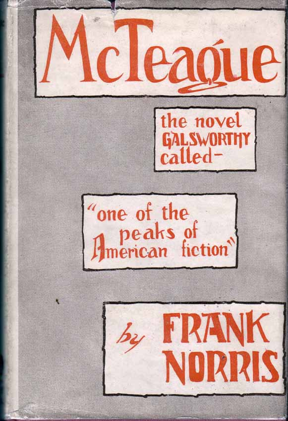 McTeague, A Story of San Francisco. Frank NORRIS.