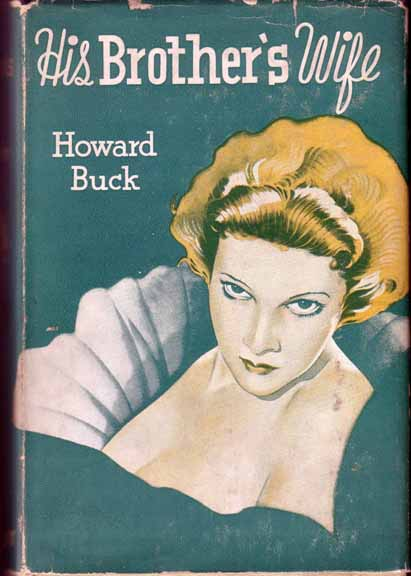 His Brother's Wife. Howard BUCK.