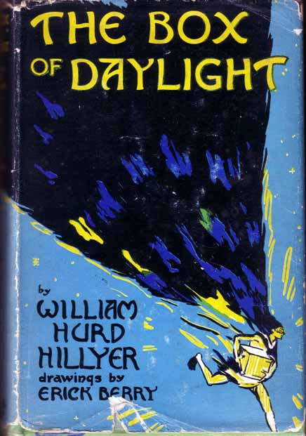The Box of Daylight. Erick BERRY, William Hurd HILLYER