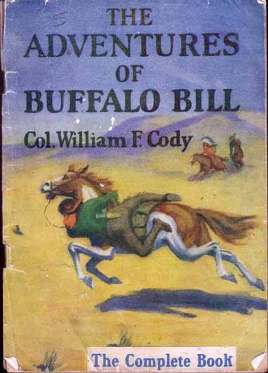 The Adventures of Buffalo Bill. Col William F. CODY.