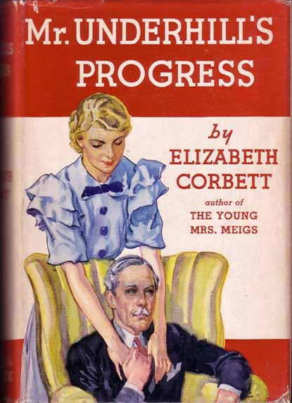 Mr. Underhill's Progress. Elizabeth CORBETT