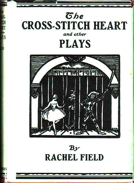 The Cross-Stitch Heart And Other Plays. Rachel FIELD.