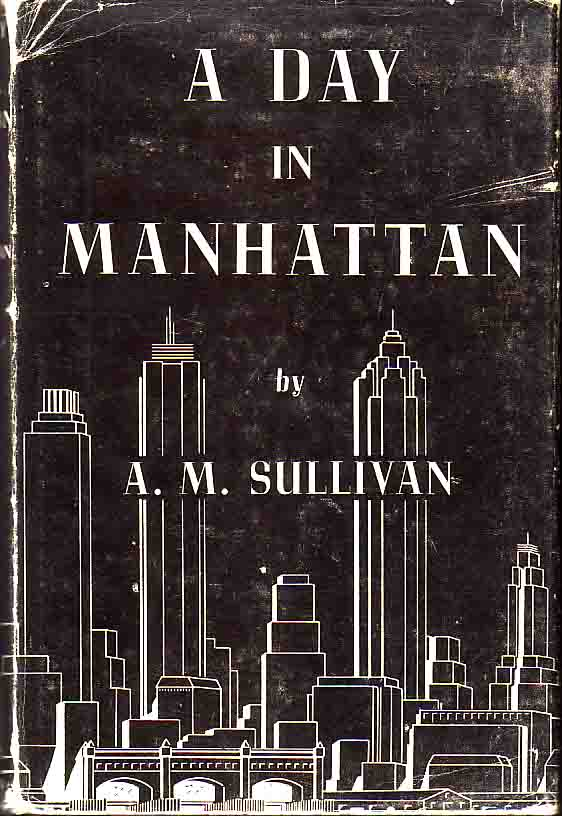 A Day in Manhattan. A. M. SULLIVAN