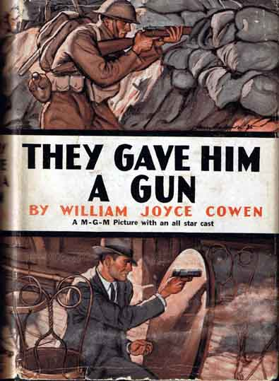 They Gave Him A Gun. William Joyce COWEN